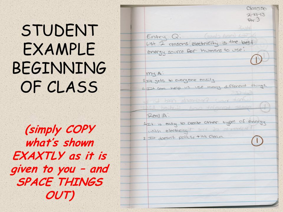 STUDENT EXAMPLE BEGINNING OF CLASS (simply COPY whats shown EXAXTLY as it is given to you – and SPACE THINGS OUT)