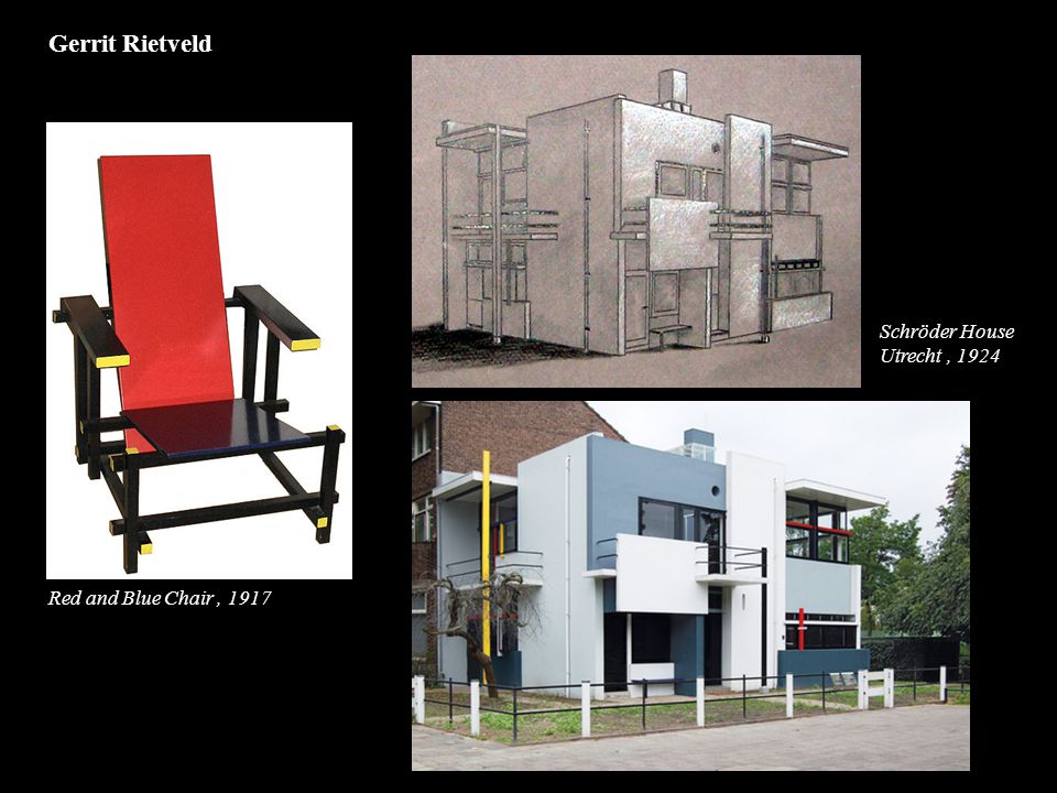 Red and Blue Chair, 1917 Gerrit Rietveld Schröder House Utrecht, 1924