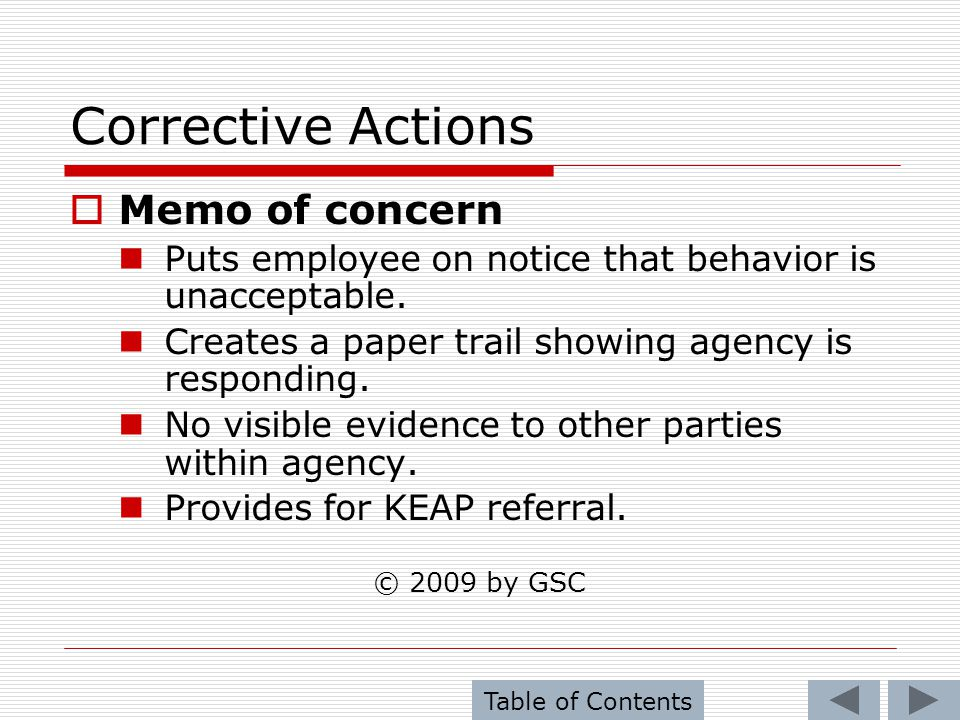 Corrective Actions Memo of concern Puts employee on notice that behavior is unacceptable. Creates a paper trail showing agency is responding. No visib