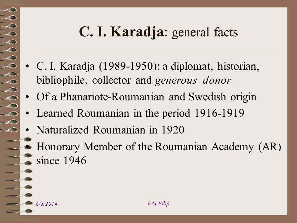 C. I. Karadja (1989-1950): a diplomat, historian, bibliophile, collector and generous donor Of a Phanariote-Roumanian and Swedish origin Learned Rouma