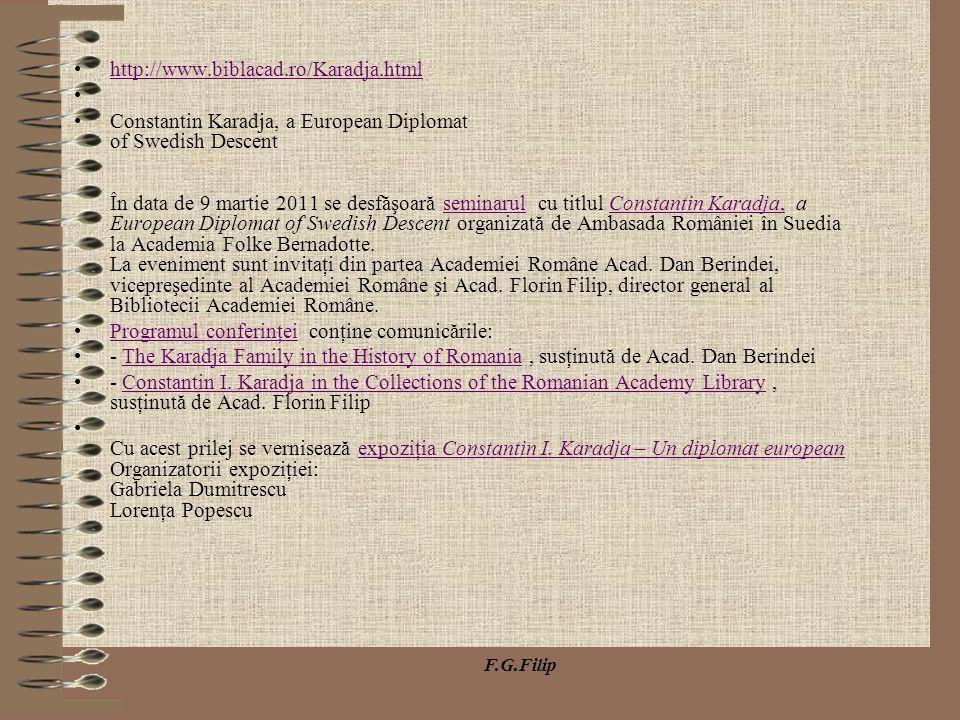 http://www.biblacad.ro/Karadja.html Constantin Karadja, a European Diplomat of Swedish Descent În data de 9 martie 2011 se desfăşoară seminarul cu tit