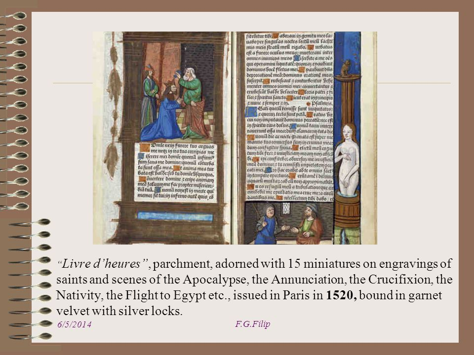 Livre dheures, parchment, adorned with 15 miniatures on engravings of saints and scenes of the Apocalypse, the Annunciation, the Crucifixion, the Nativity, the Flight to Egypt etc., issued in Paris in 1520, bound in garnet velvet with silver locks.