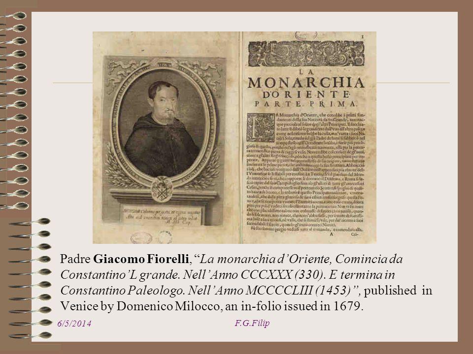 Padre Giacomo Fiorelli, La monarchia dOriente, Comincia da ConstantinoL grande. NellAnno CCCXXX (330). E termina in Constantino Paleologo. NellAnno MC