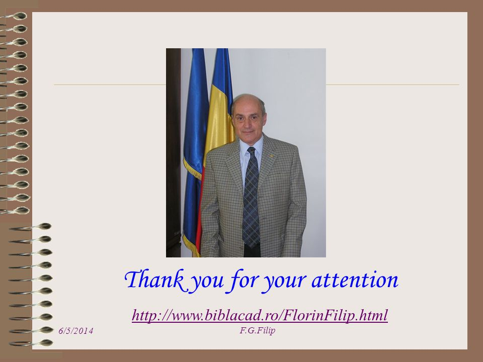 6/5/2014 F.G.Filip Thank you for your attention