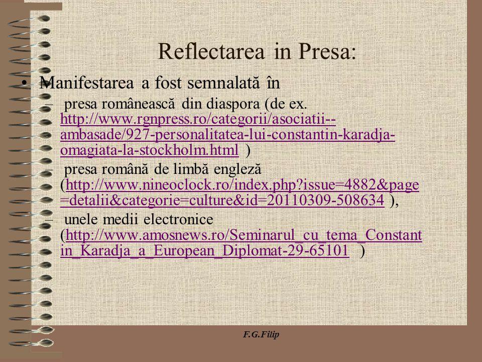 F.G.Filip Reflectarea in Presa: Manifestarea a fost semnalată în – presa românească din diaspora (de ex. http://www.rgnpress.ro/categorii/asociatii--