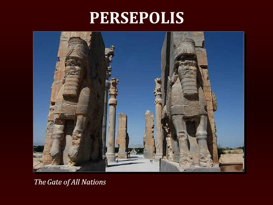 PERSEPOLIS The Gate of All Nations