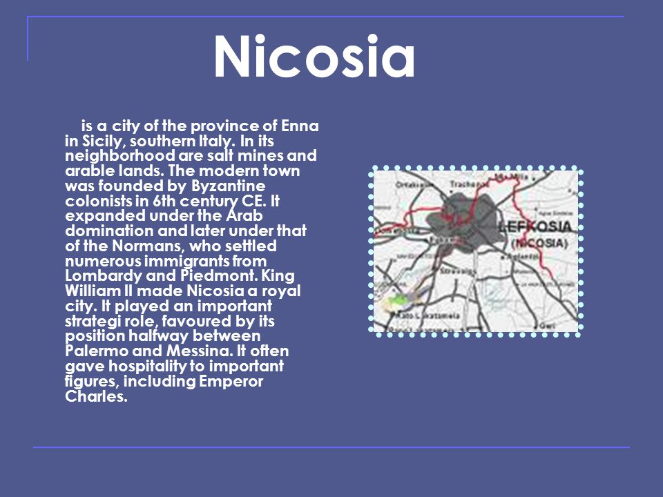 Nicosia is a city of the province of Enna in Sicily, southern Italy.