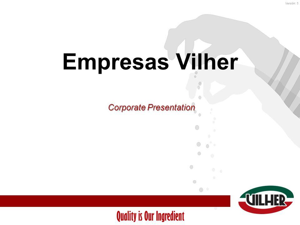 Versión: 0Versión: 1 Empresas Vilher Corporate Presentation