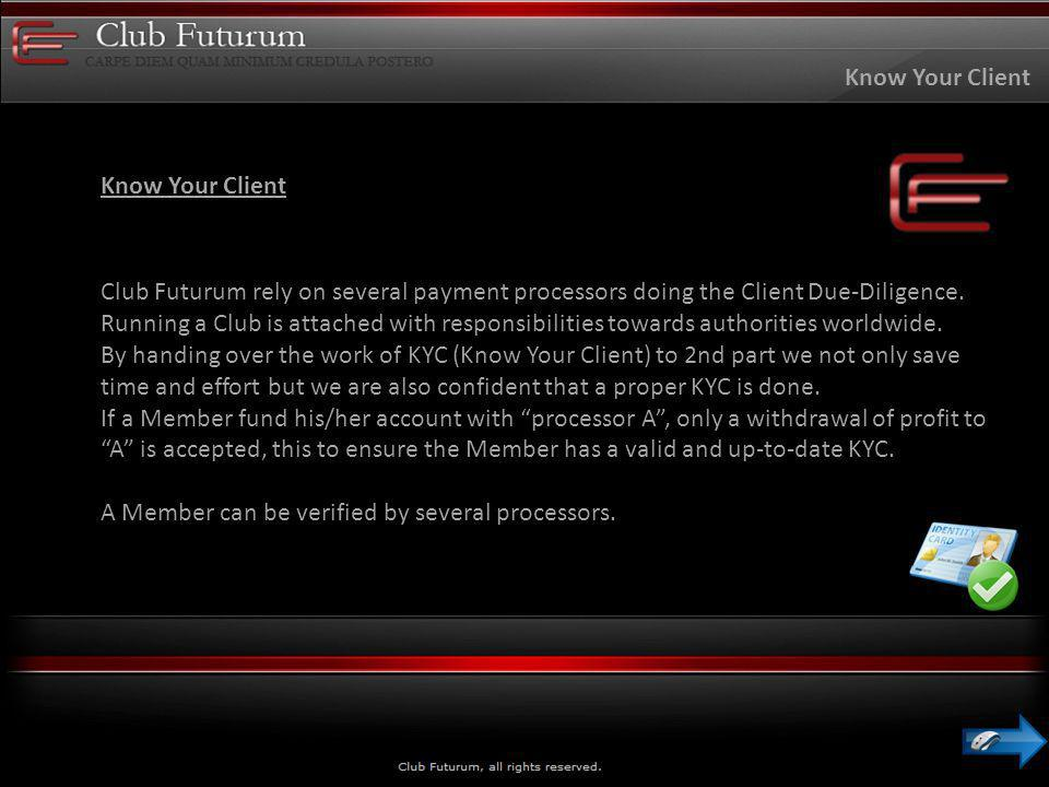 Club Futurum rely on several payment processors doing the Client Due-Diligence.