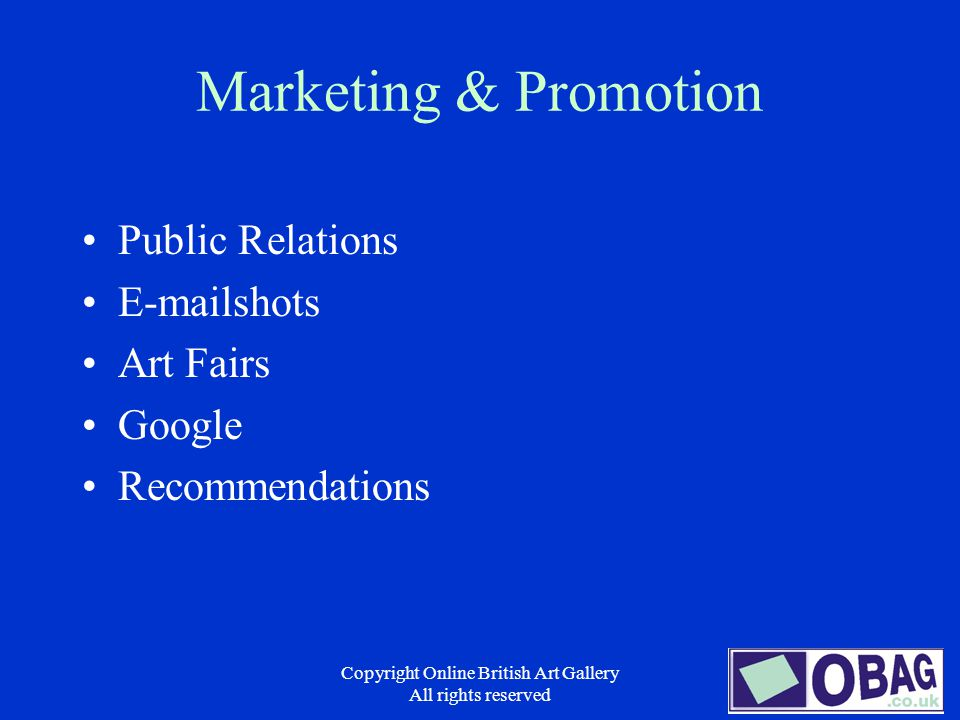 Copyright Online British Art Gallery All rights reserved Marketing & Promotion Public Relations E-mailshots Art Fairs Google Recommendations