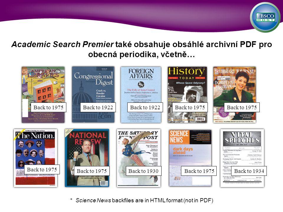 Academic Search Premier také obsahuje obsáhlé archivní PDF pro obecná periodika, včetně… Back to 1975Back to 1922Back to 1975 Back to 1922 Back to 197