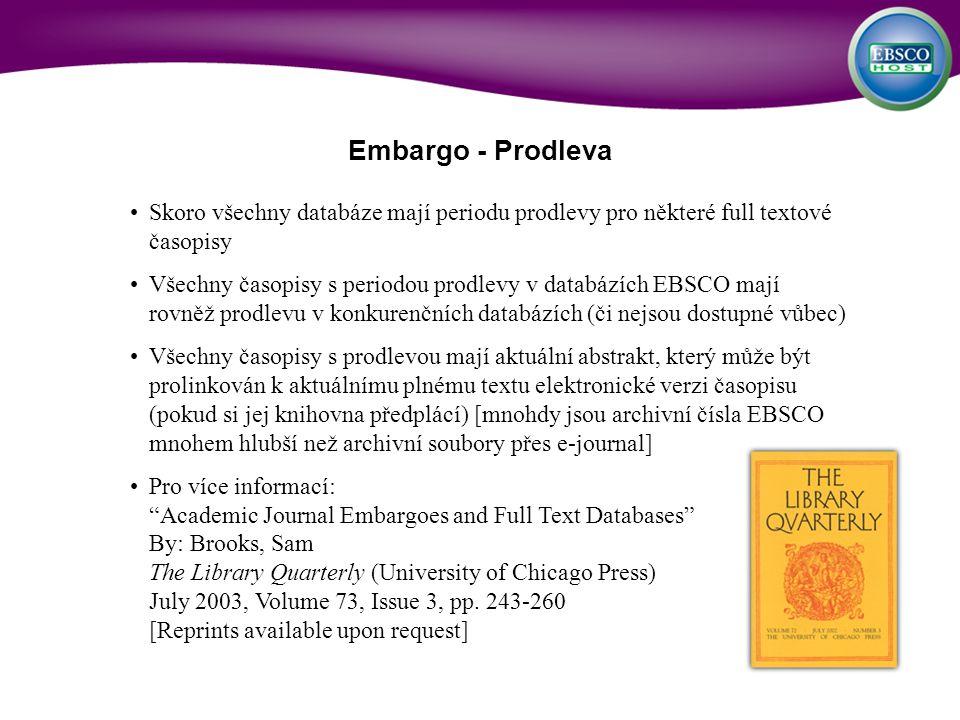 Skoro všechny databáze mají periodu prodlevy pro některé full textové časopisy Všechny časopisy s periodou prodlevy v databázích EBSCO mají rovněž pro