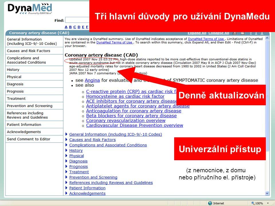 Tři hlavní důvody pro užívání DynaMedu Denně aktualizován Univerzální přístup (z nemocnice, z domu nebo příručního el. přístroje)