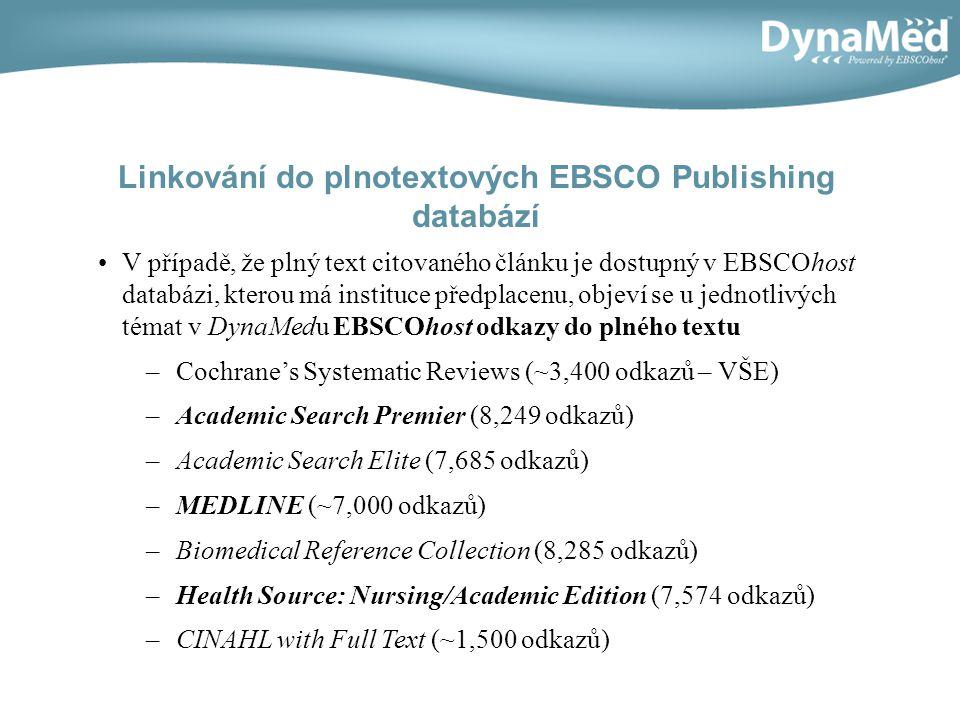 V případě, že plný text citovaného článku je dostupný v EBSCOhost databázi, kterou má instituce předplacenu, objeví se u jednotlivých témat v DynaMedu