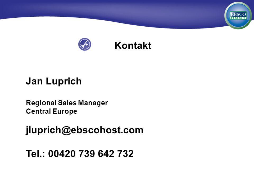 Kontakt Jan Luprich Regional Sales Manager Central Europe jluprich@ebscohost.com Tel.: 00420 739 642 732
