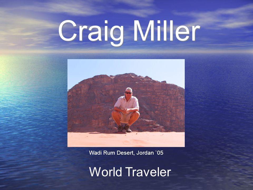 Craig Miller World Traveler Wadi Rum Desert, Jordan `05