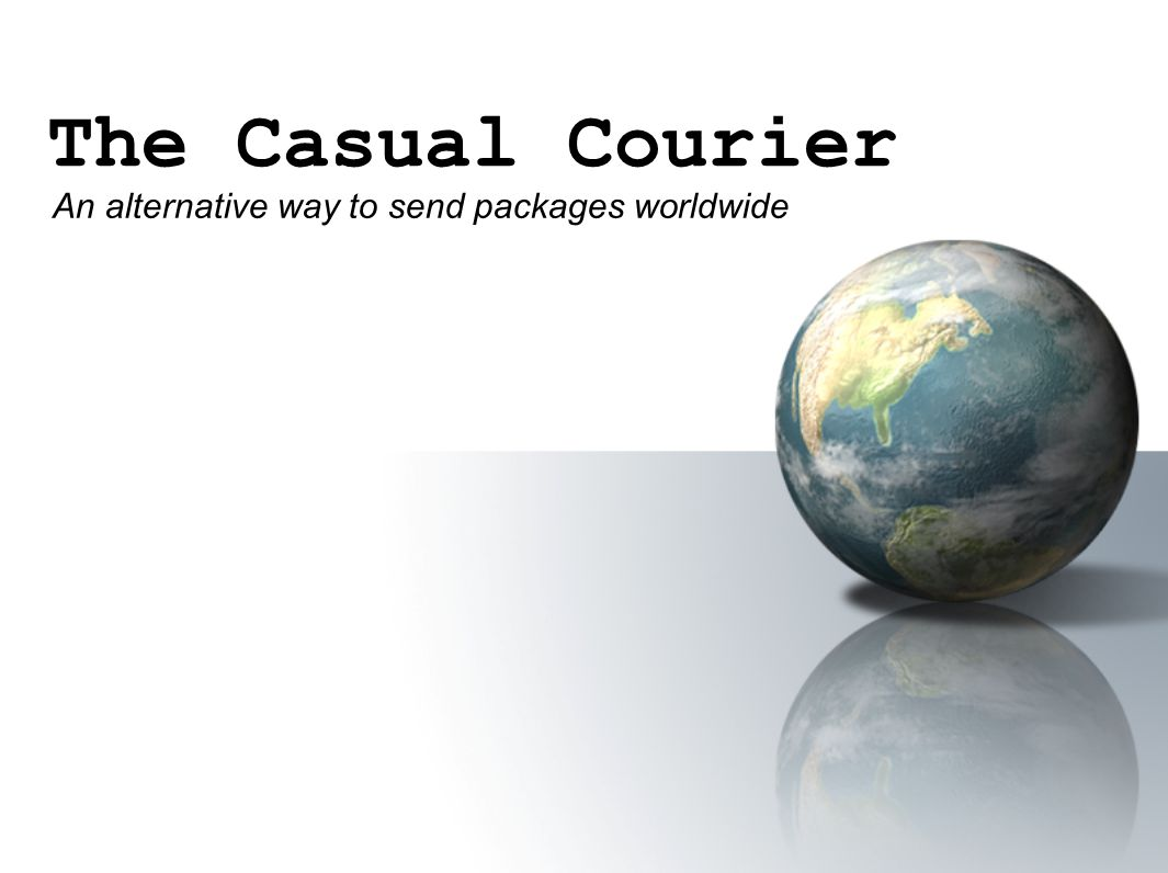 The Casual Courier An alternative way to send packages worldwide