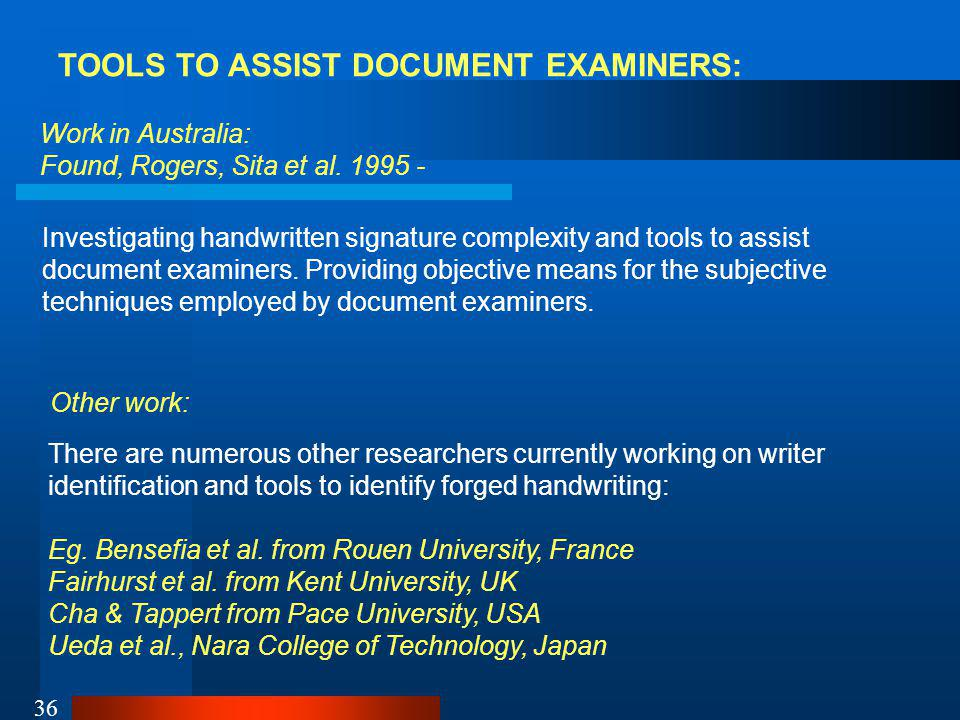 36 TOOLS TO ASSIST DOCUMENT EXAMINERS: Work in Australia: Found, Rogers, Sita et al.