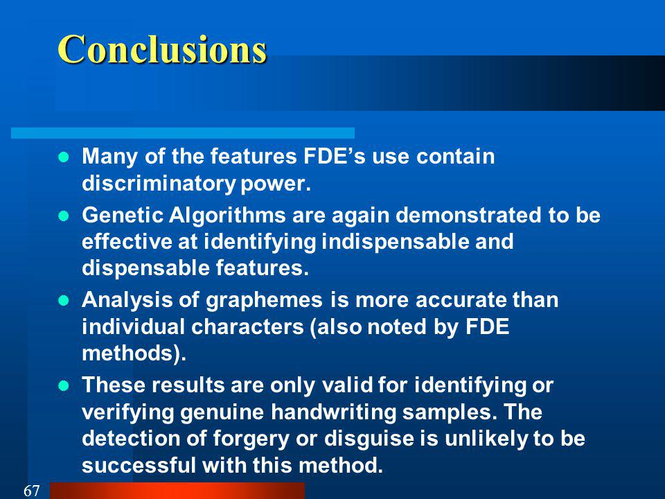 67 Conclusions Many of the features FDEs use contain discriminatory power.