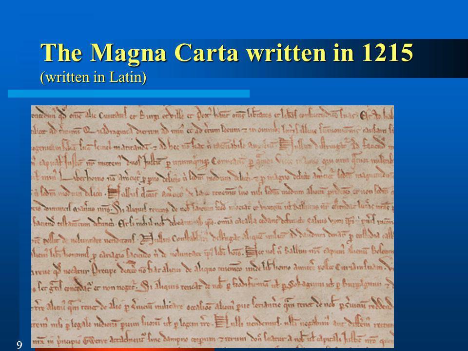 9 The Magna Carta written in 1215 (written in Latin)