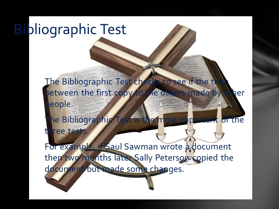 The Bibliographic Test checks to see if the time between the first copy to the others made by other people.