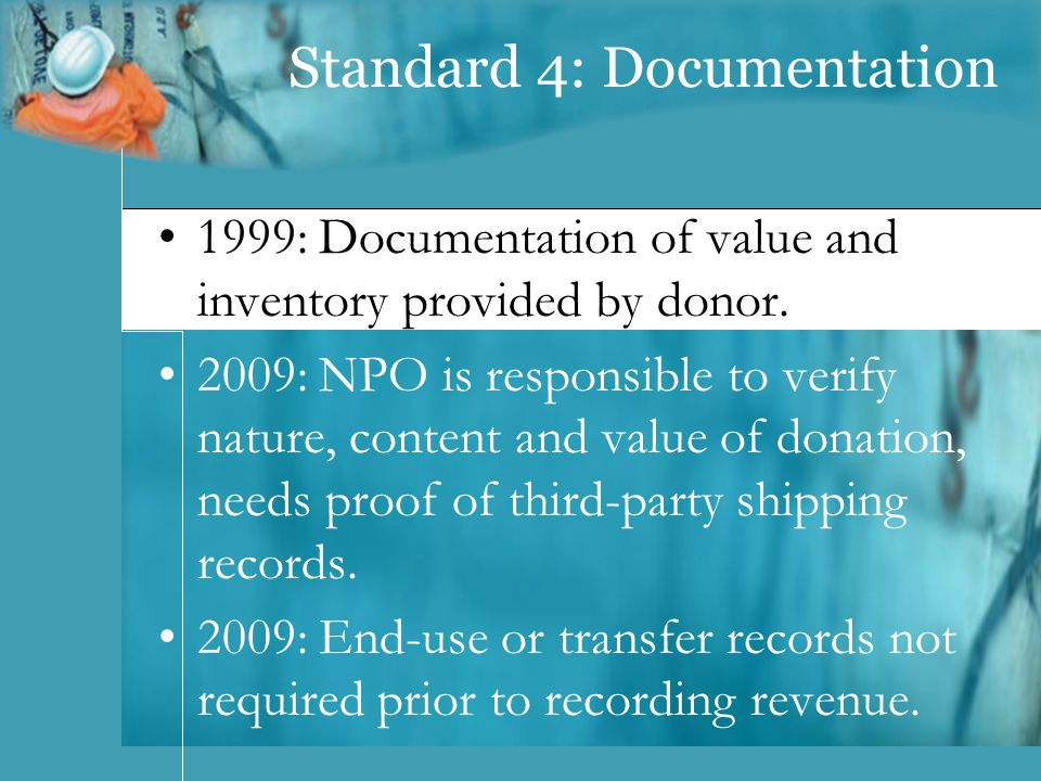 Standard 4: Documentation 1999: Documentation of value and inventory provided by donor.