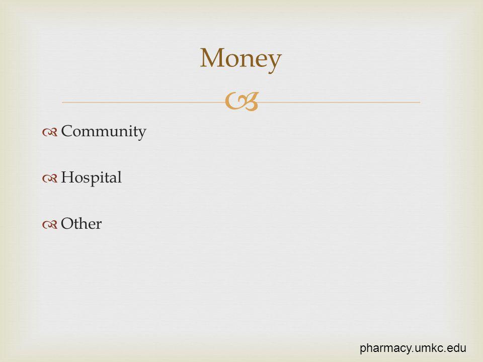 Community Hospital Other Money pharmacy.umkc.edu