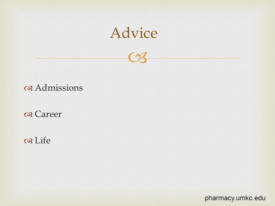 Admissions Career Life Advice pharmacy.umkc.edu