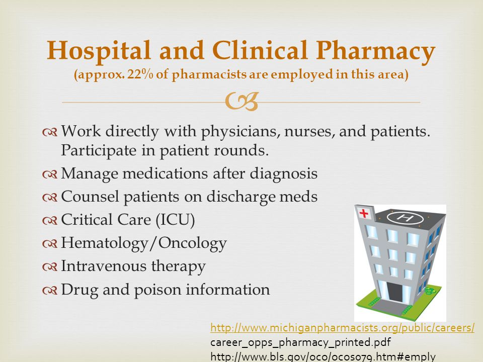 Federal, state, and professional positions United States Public Health Service Food and Drug Administration Department of Defense-branches of the armed services Veterans Affairs Bureau of Prisons Other Fields http://www.berlex.com/html/career/pharma/pdfs/CareersinPharmRtlToResearch.pdf