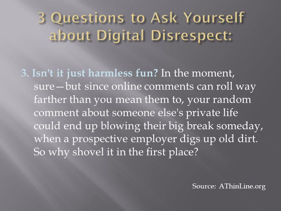 3. Isn t it just harmless fun.