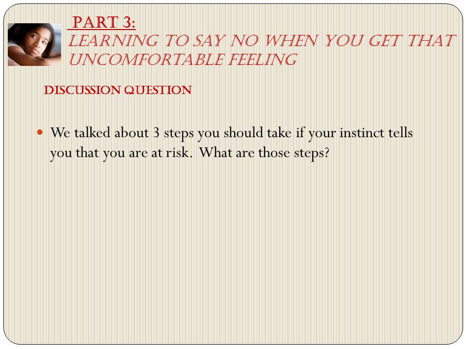 We talked about 3 steps you should take if your instinct tells you that you are at risk.