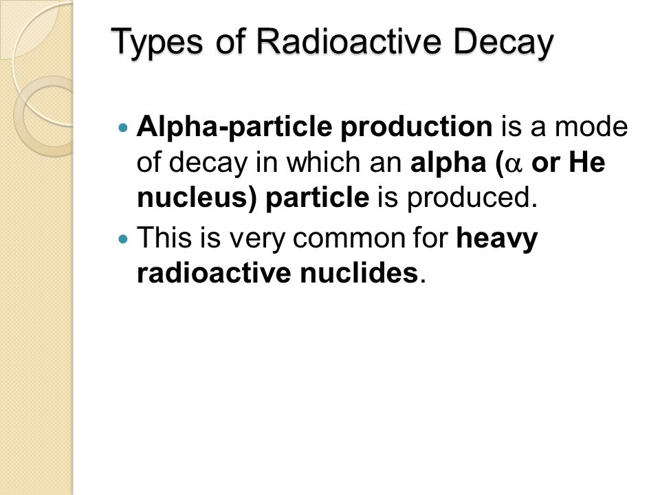 Copyright © Cengage Learning. All rights reserved8 Types of Radioactive Decay Alpha production ( ):