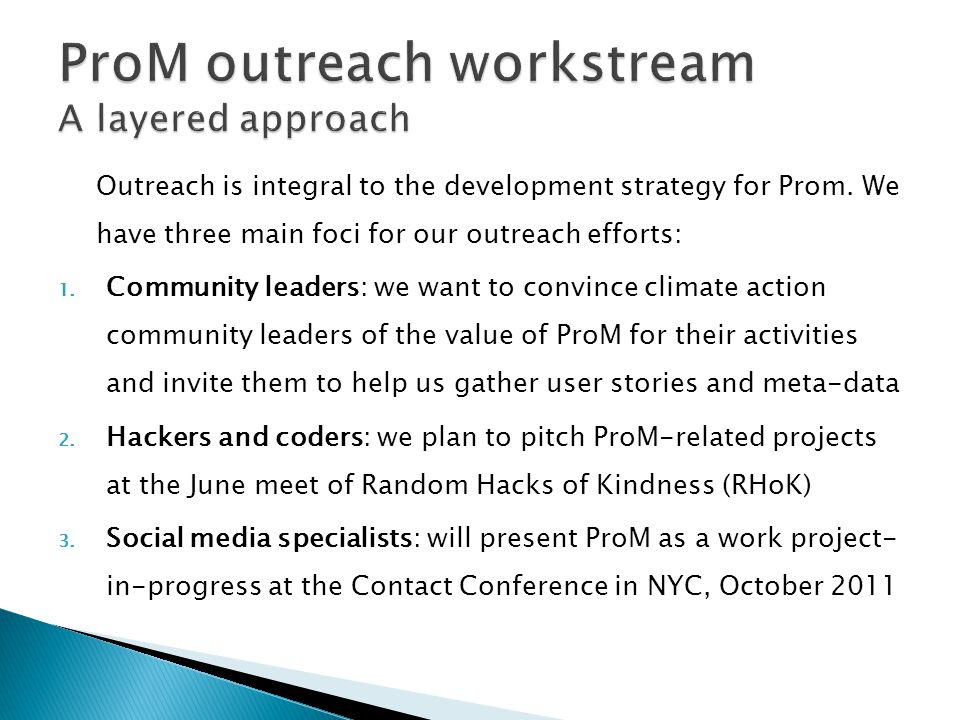 Outreach is integral to the development strategy for Prom.