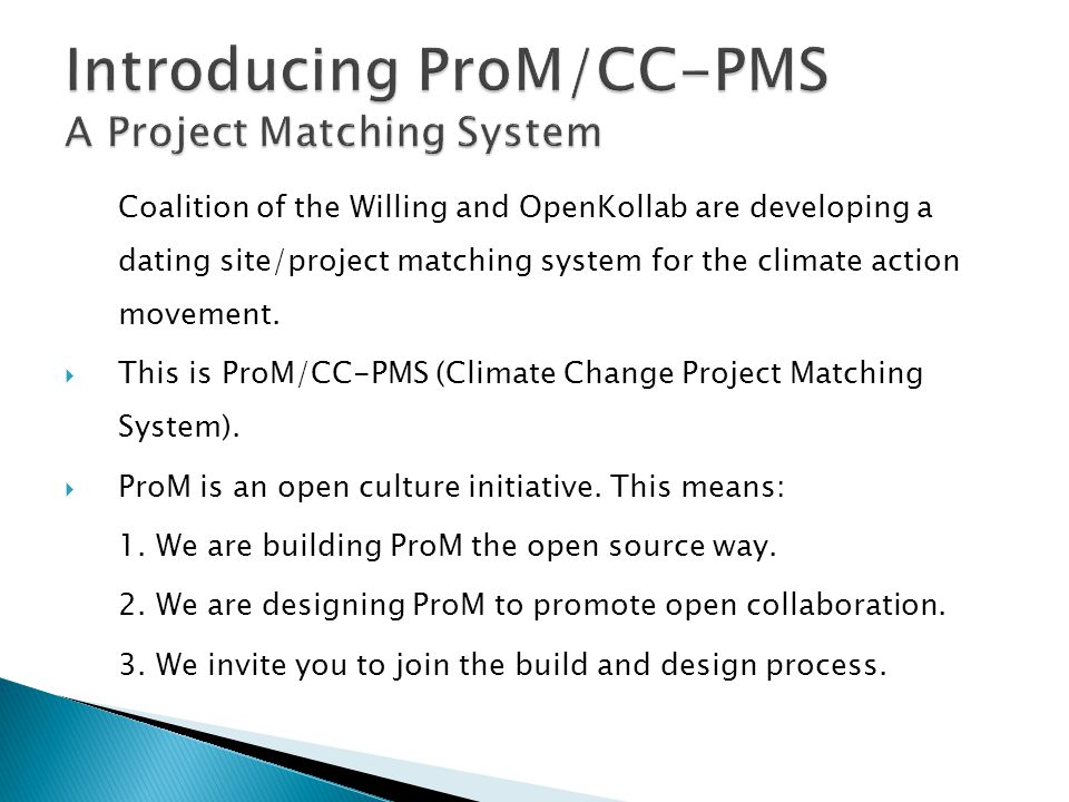 Coalition of the Willing and OpenKollab are developing a dating site/project matching system for the climate action movement. This is ProM/CC-PMS (Cli