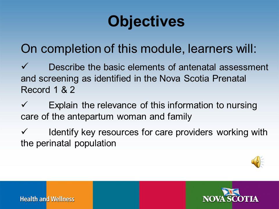 Prenatal Care, Assessment and Screening Maternal Newborn Orientation Learning Module July 2012