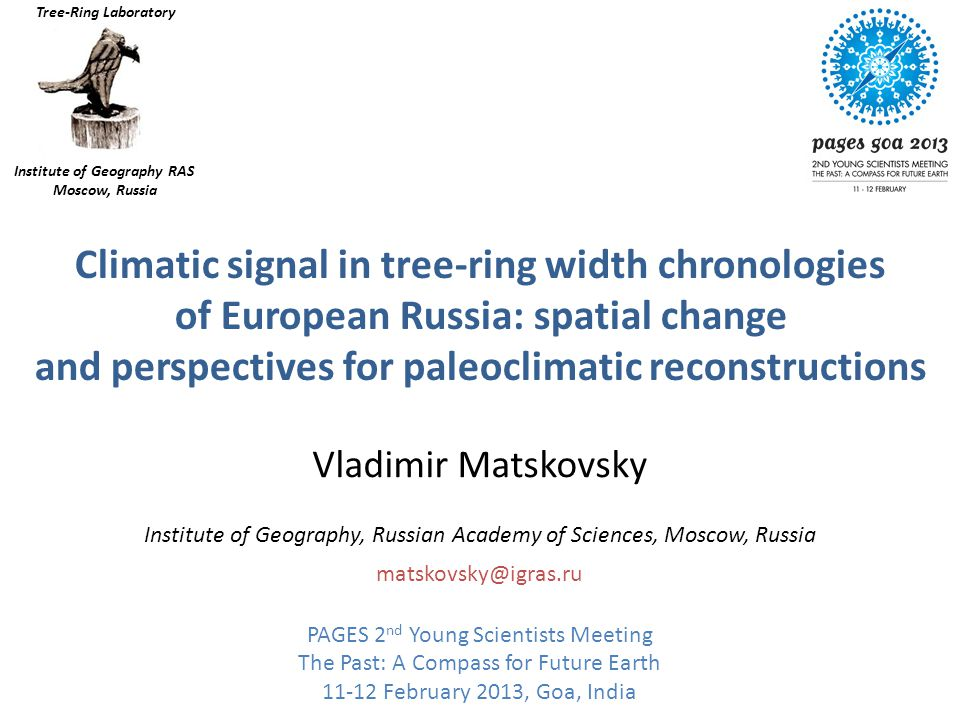 Climatic signal in tree-ring width chronologies of European Russia: spatial change and perspectives for paleoclimatic reconstructions Vladimir Matskov