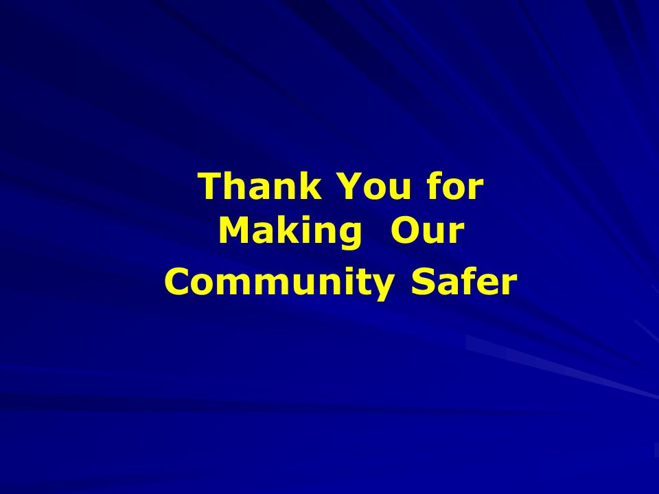 Thank You for Making Our Community Safer