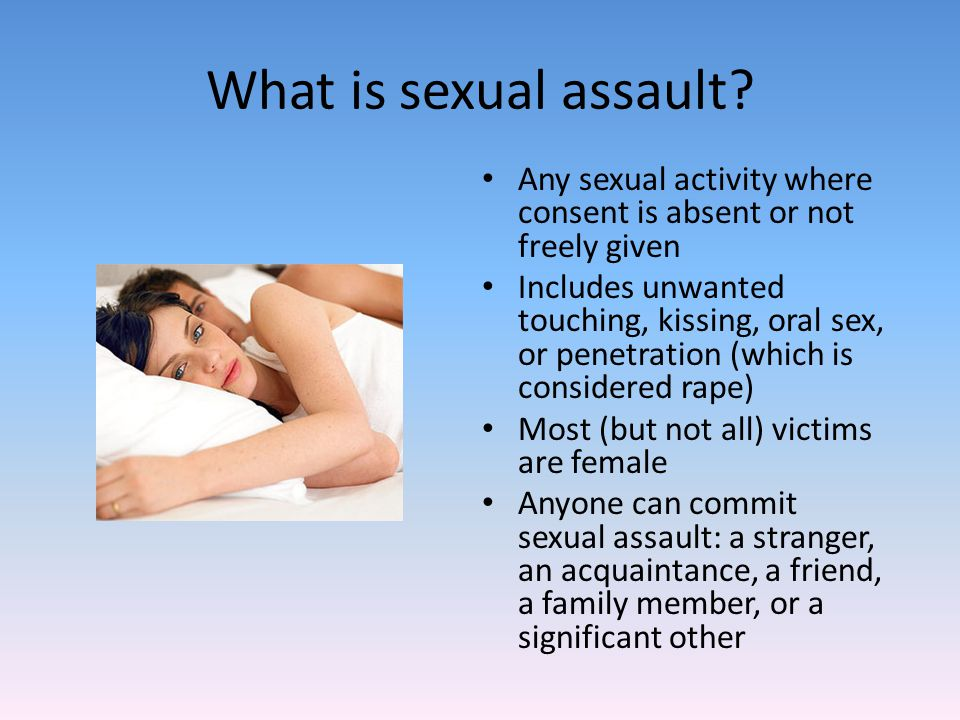 What is sexual assault.