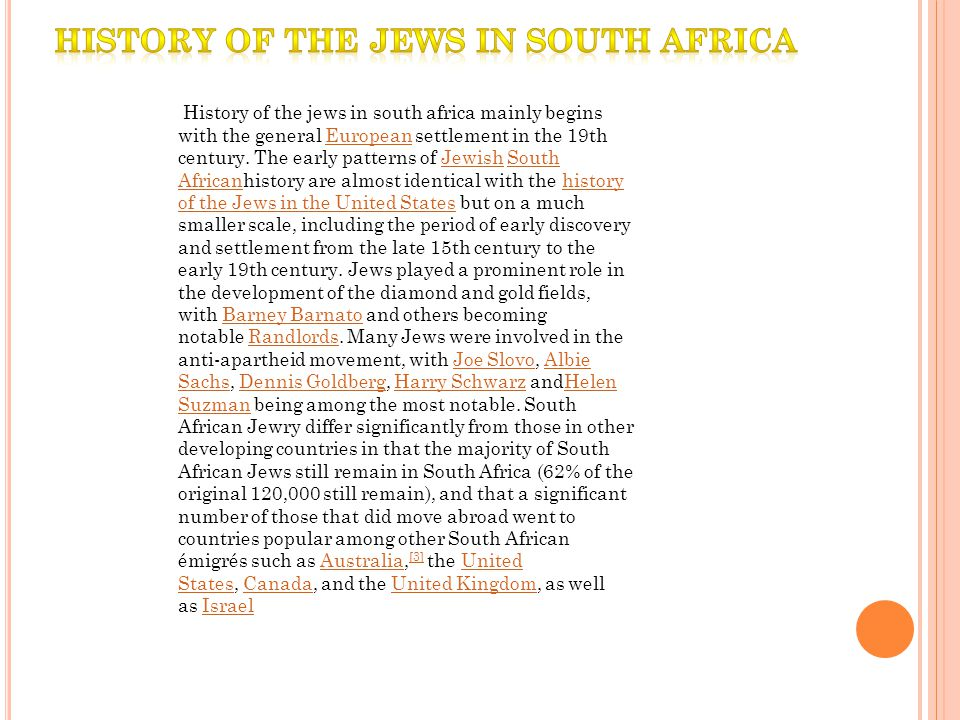 History of the jews in south africa mainly begins with the general European settlement in the 19th century.