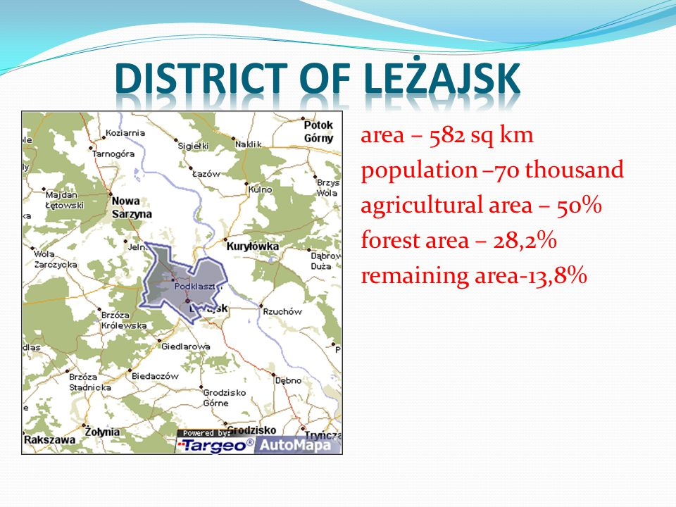 area – 582 sq km population –70 thousand agricultural area – 50% forest area – 28,2% remaining area-13,8%