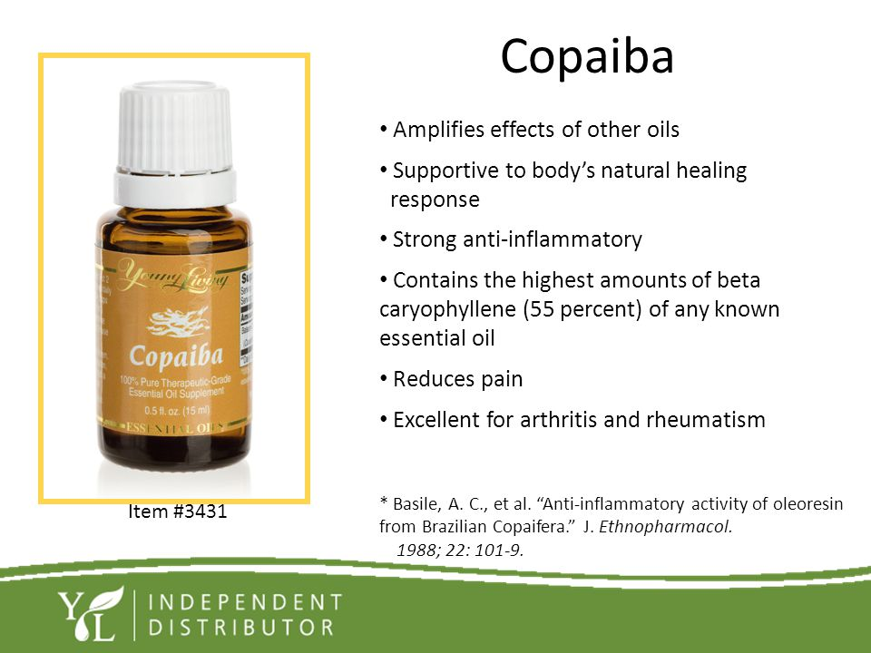 Copaiba Amplifies effects of other oils Supportive to bodys natural healing response Strong anti-inflammatory Contains the highest amounts of beta car