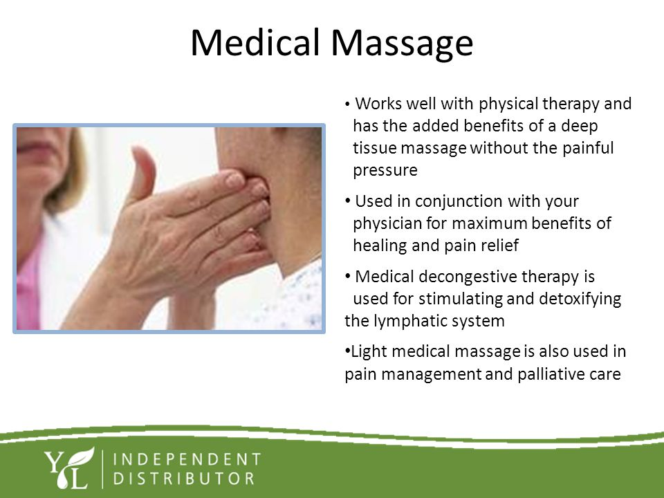 Medical Massage Works well with physical therapy and has the added benefits of a deep tissue massage without the painful pressure Used in conjunction
