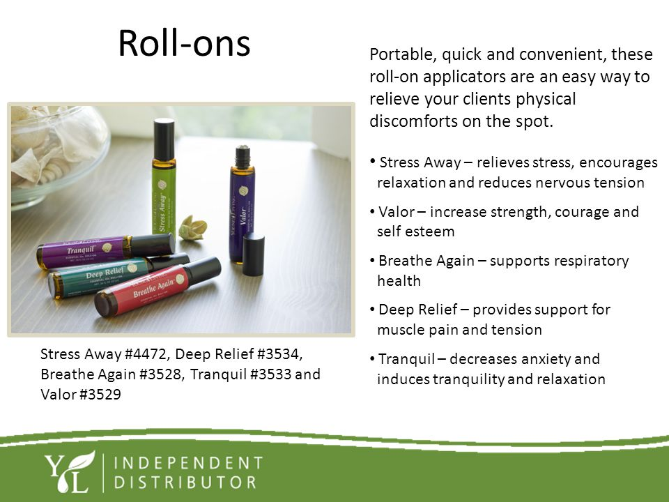 Roll-ons Portable, quick and convenient, these roll-on applicators are an easy way to relieve your clients physical discomforts on the spot. Stress Aw
