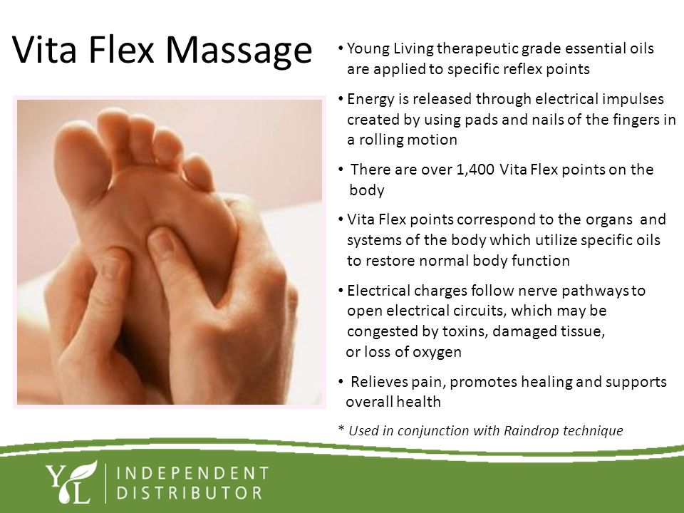 Vita Flex Massage Young Living therapeutic grade essential oils are applied to specific reflex points Energy is released through electrical impulses c