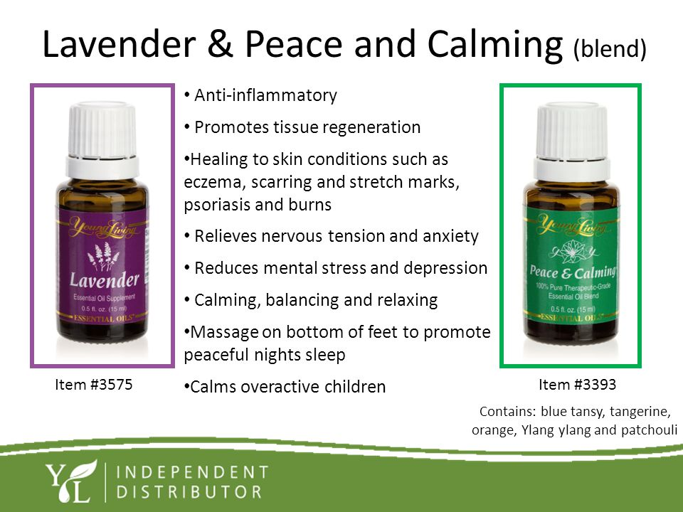 Lavender & Peace and Calming (blend) Anti-inflammatory Promotes tissue regeneration Healing to skin conditions such as eczema, scarring and stretch ma