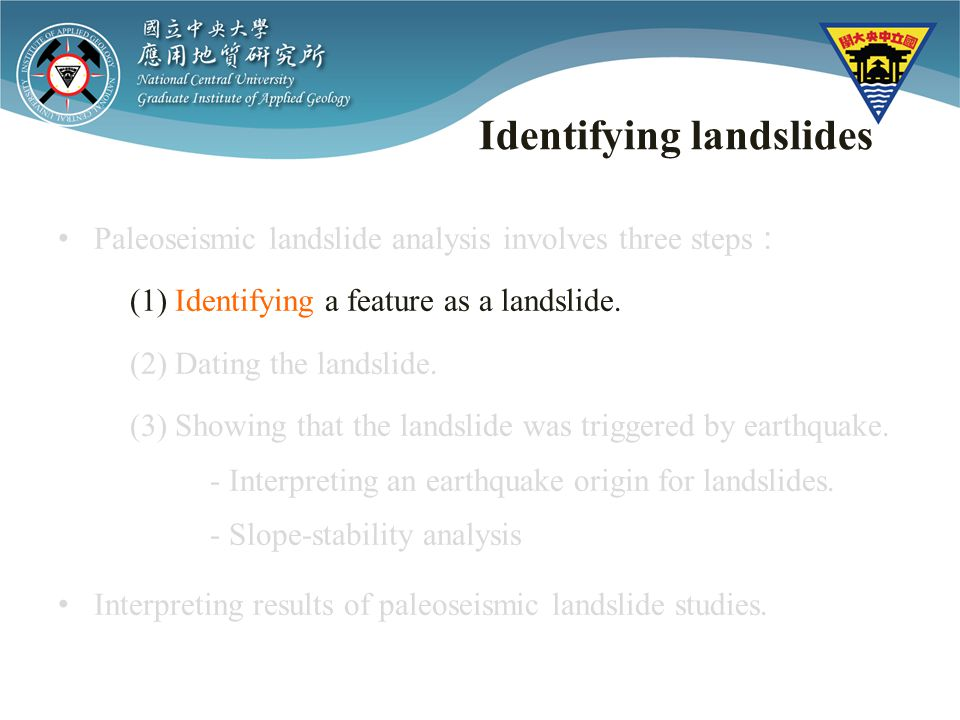 Identifying landslides Paleoseismic landslide analysis involves three steps (1) Identifying a feature as a landslide.