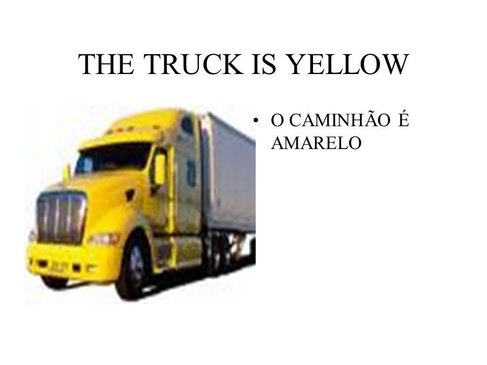 THE TRUCK IS YELLOW O CAMINHÃO É AMARELO