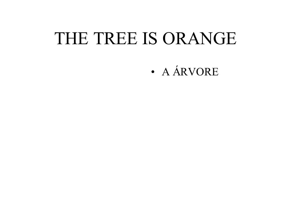 THE TREE IS ORANGE A ÁRVORE