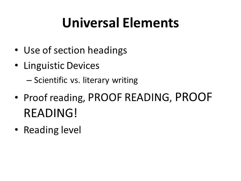 Universal Elements Use of section headings Linguistic Devices – Scientific vs.