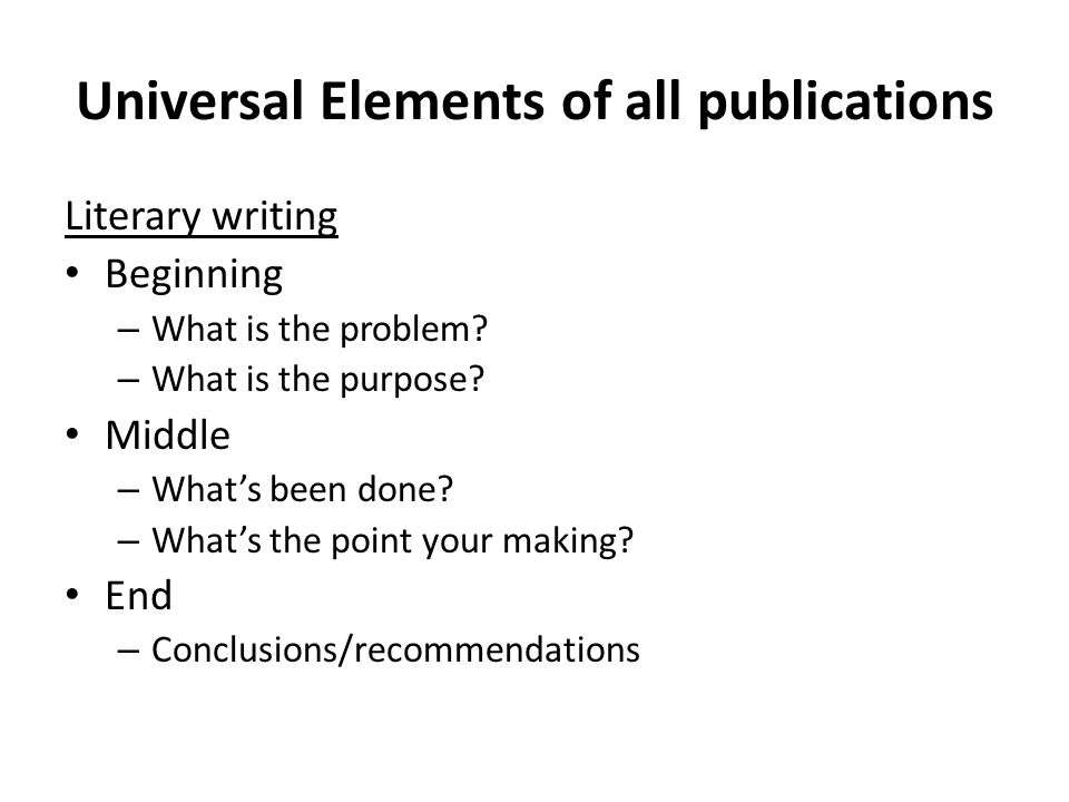 Universal Elements Scientific writing Beginning Introduction – What is the problem.
